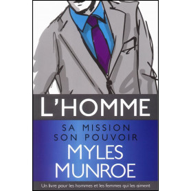 L'homme sa mission son pouvoir – Myles Munroe