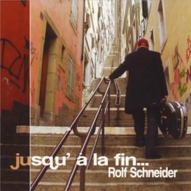 CD Jusqu'à La Fin - Rolf Schneider