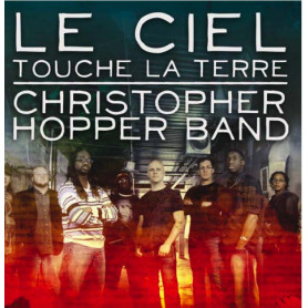 CD Le ciel touche la terre - Christopher Hopper
