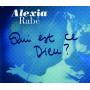 CD Qui est ce Dieu ? - Alexia Rabe