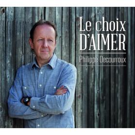 CD Le choix d'aimer - Philippe Decourroux