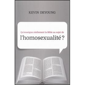 Qu'enseigne réellement la Bible au sujet de l'homosexualité ? – Kevin DeYoung