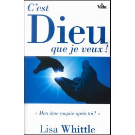 C'est Dieu que je veux ! – Lisa Whittle