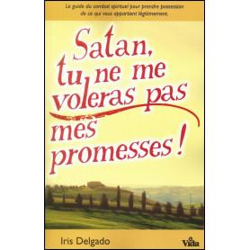 Satan tu ne me voleras pas mes promesses ! – Iris Delgado
