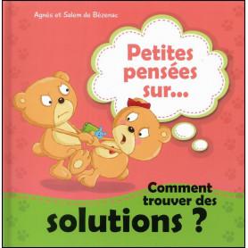 Petites pensées sur comment trouver des solutions ? – Agnès et Salem de Bézenac