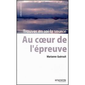 Au coeur de l'épreuve – Marianne Guéroult