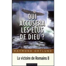 Qui accusera les élus de Dieu ? – Raymond Ortlund