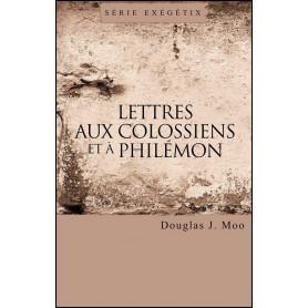 Lettres aux Colossiens et à Philémon – Douglas J. Moo