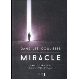 Dans les coulisses d'un miracle – Jean-Luc Trachsel