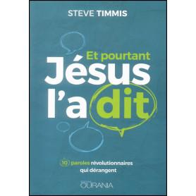 Et pourtant Jésus l'a dit – Steve Timmis
