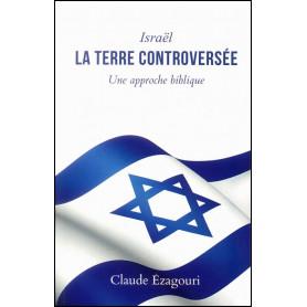 Israël la terre controversée – Claude Ezagouri