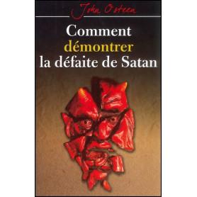 Comment démontrer la défaite de Satan – John Osteen