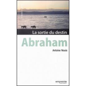 Abraham la sortie du destin – Antoine Nouis