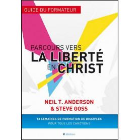 Parcours vers la liberté en Christ - guide du formateur