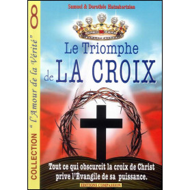 Le triomphe de la croix – Samuel et Dorothée Hatzakortzian
