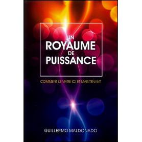 Un royaume de puissance – Guillermo Maldonado
