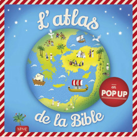 L'atlas de la Bible en pop-up – Editions Mame