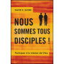 Nous sommes tous disciples – David E. Bjork