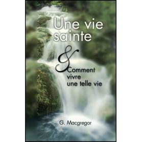 Une vie sainte - Macgegor G.