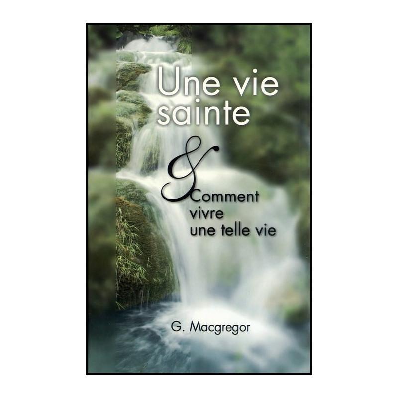 Une vie sainte - Macgeror G.