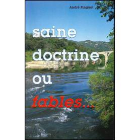 Saine doctrine ou fables - André Pinguet