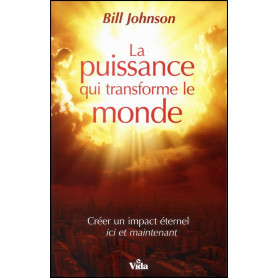 La puissance qui transforme le monde – Bill Johnson