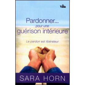 Pardonner pour une guérison intérieure – Sara Horn