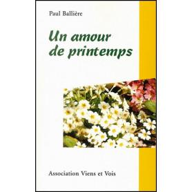 Un amour de printemps - Paul Ballière