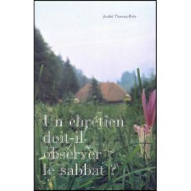 Un chrétien doit-il observer le sabbat ? - André Thomas-Brès