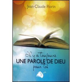 Il y a toujours une Parole de Dieu pour toi - Jean-Claude Florin