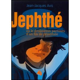 Jephthé ou le douloureux parcours d'un fils de prostituée - Jean-Jacques Avis