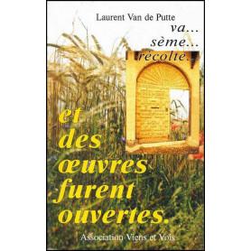 Et des oeuvres furent ouvertes - Laurent Van de Putte