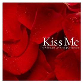 CD Kiss me The ultimate love song collection