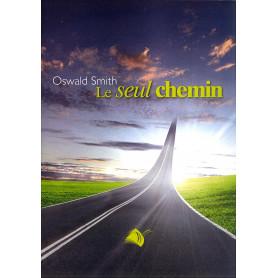 Le seul chemin - Oswald Smith