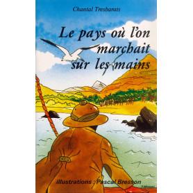 Le pays où l'on marchait sur les mains - Chantal Tresbarats