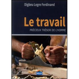 Le travail précieux trésor de l'homme - Digbeu Legre Ferdinand