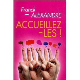 Accueillez-les ! – Frank Alexandre