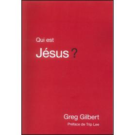 Qui est Jésus ? – Greg Gilbert