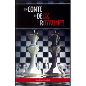 Un conte de deux royaumes – Heather Kendall