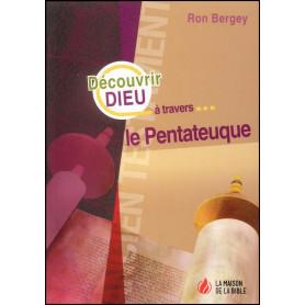 Découvrir Dieu à travers le Pentateuque – Ron Bergey
