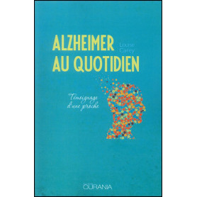 Alzheimer au quotidien – Louise Carey