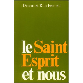 Le Saint Esprit et nous – Dennis et Rita Bennett
