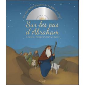 Sur les pas d'Abraham – Les plus belles histoires de la Bible à écouter