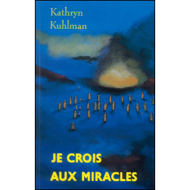 Je crois aux miracles – Kathryn Kuhlman