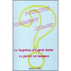 Le baptême d'Esprit saint - Le parler en langues – Robert Lebel