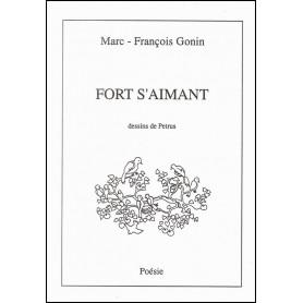 Fort s'aimant – Marc-François Gonin