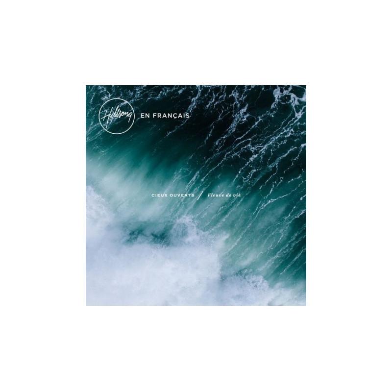 CD Cieux ouverts / Fleuve de Vie – Hillsong en français