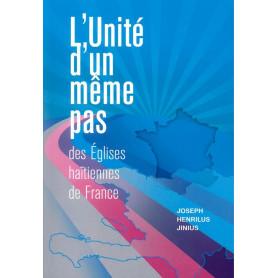 L'unité d'un même pas des églises haïtiennes de France – Joseph Henrilus Jinius