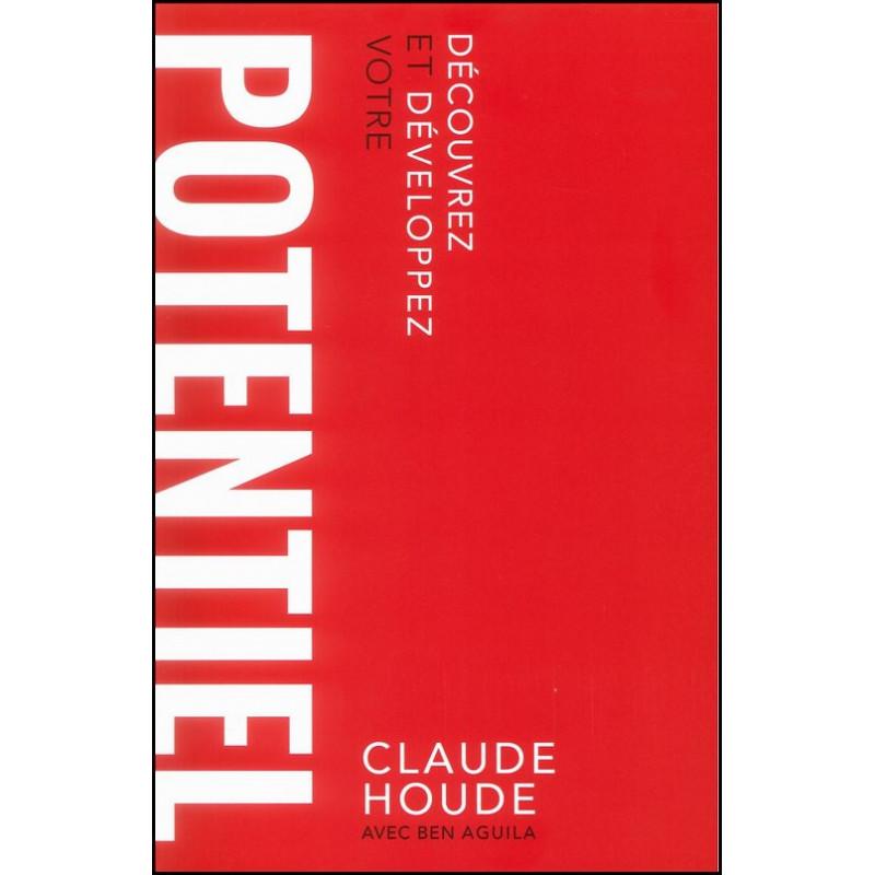 Découvrez et développez votre potentiel – Claude Houde