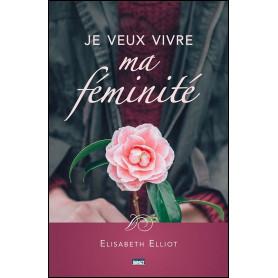 Je veux vivre ma féminité – Elisabeth Elliot